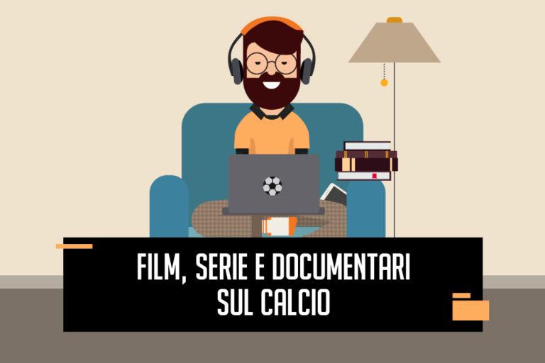 migliori film serie tv documentari sul calcio riserva di lusso